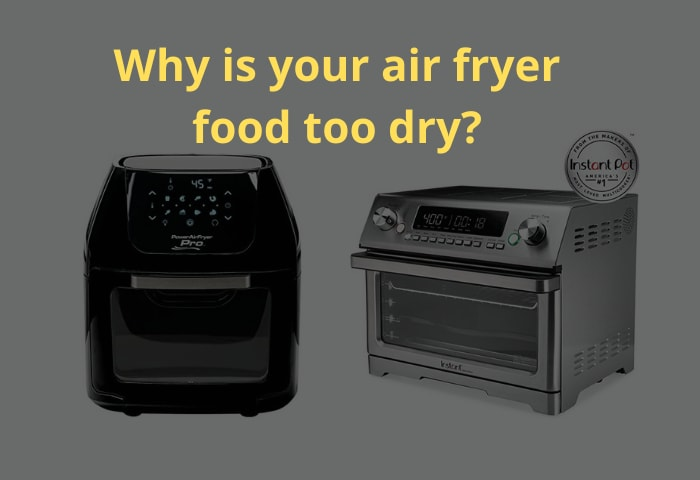 Why is your air fryer food too dry?